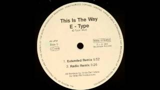 E-Type - This is the way  (extended remix) (vinyl sound)