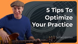 Top 5 Tips to Make 2019 Your Best Ever Guitar Year! Practice Better, Progress Faster!