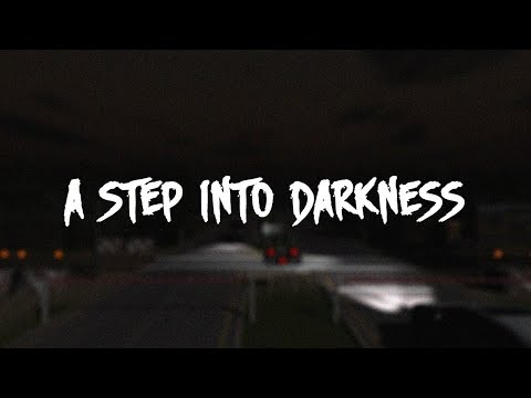 A Step Into Darkness - WHAT EVEN IS THIS