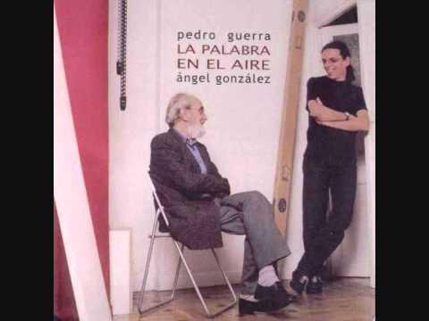 Pedro Guerra y Ángel González - La palabra en el Aire - Álbum completo