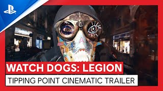 Watch Dogs: Legion | Tipping Point Cinematic Trailer | PS4