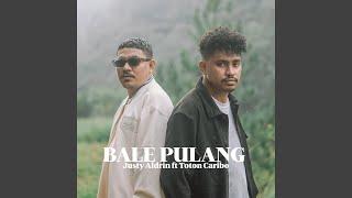 Bale Pulang (feat. Toton Caribo)