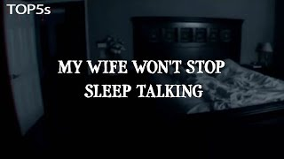 """My Wife Won't Stop Sleep Talking"" 