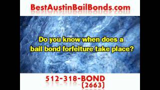 When Does an Austin Bail Bond Forfeiture Take Place?  Call 512-318-2663