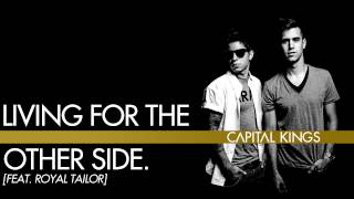 Watch Capital Kings Living For The Other Side video