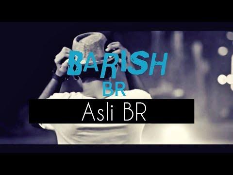BARISH NEW RAP SONG 2017 |Asli BR|