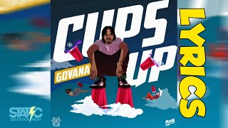 GOVANA - Cups Up (Lyrics) (check description)