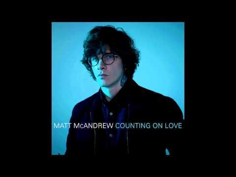 Matt McAndrew - Counting on Love