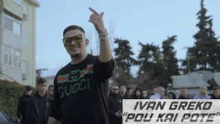 IVAN GREKO - POU KAI POTE (Official Music Video)