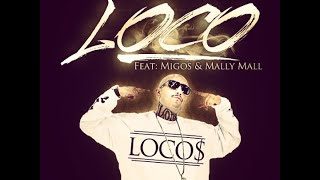Mr.Capone-E - Loco Feat. Migos. Mally Mall (Produced By Dj Mustard)