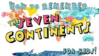 How to Remember the Seven Continents! ...for Kids!