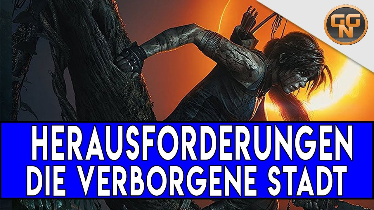 Shadow Of The Tomb Raider Guide Die Verborgene Stadt Alle
