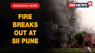Fire Breaks Out At Serum Institute Of India's Pune Premises | CNN News18