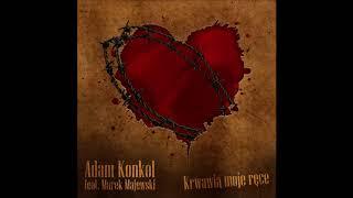 Adam Konkol feat Marek Majewski - Krwawią moje ręce