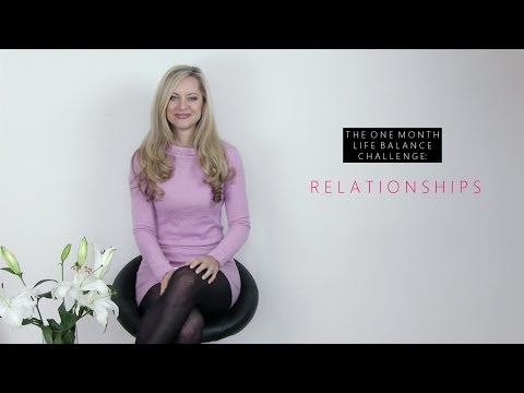 The 1 Month Life Balance Challenge - Focus On Relationships