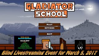 Gladiator School ► Blind Livestreaming Event for March 5, 2017!
