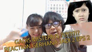 GERHANA JADI 2 EPISODE 2 REACTION