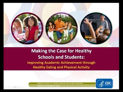 Making the Case for Healthy Schools and Students: Improving Academic Achievement