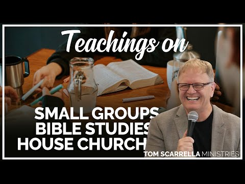 Teaching on Small Groups, Bible Studies and House Church