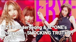 SHOCKING TRUTHS / FACTS ABOUT ITZY's CHAERYEONG & IZ*ONE's CHAEYEON