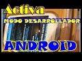 Activar modo  desarrollador en Android