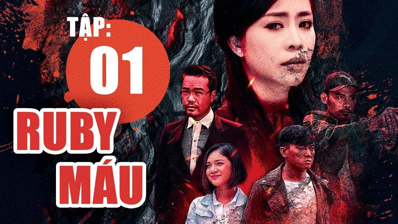 Ruby Máu – Tập 1 | Phim hình sự Việt Nam hay nhất 2019 | ANTV