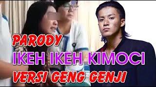 Parody video ikeh ikeh kimochi yang lagi viral versi geng genji