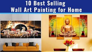 Top 10 Best Home Décor Wall Art Painting In India To Buy 2019