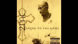 2Pac - 4. Ghetto Gospel OG - Loyal to the Game