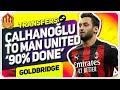 "Man Utd ""90%"" Calhanoglu Will Join! Man Utd News Now"