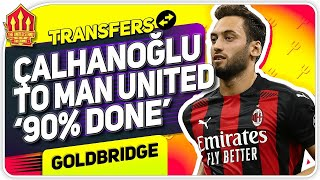 "Man Utd ""90%"" Calhanoglu Will Join! Man Utd News Now"