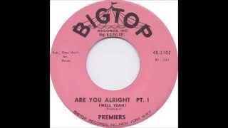 The Premiers - Are You Alright, Pt  1