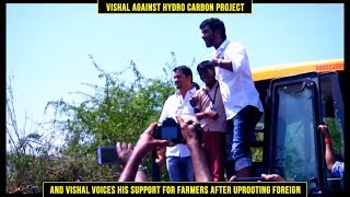 Vishal against Hydro Carbon Project & Vishal voices his support for Farmers after uprooting Karuvellam (Seemai)