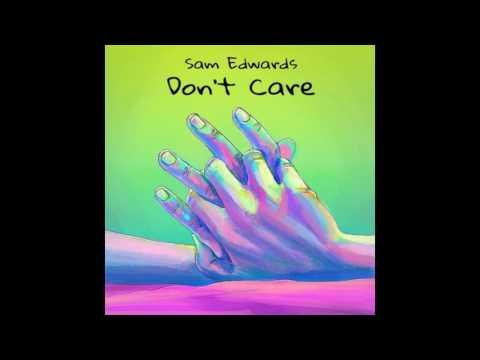 Sam Edwards - Don't Care (Audio)