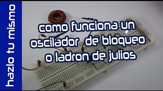 funcionamiento de oscilador de bloqueo o ladron de julios editronikx
