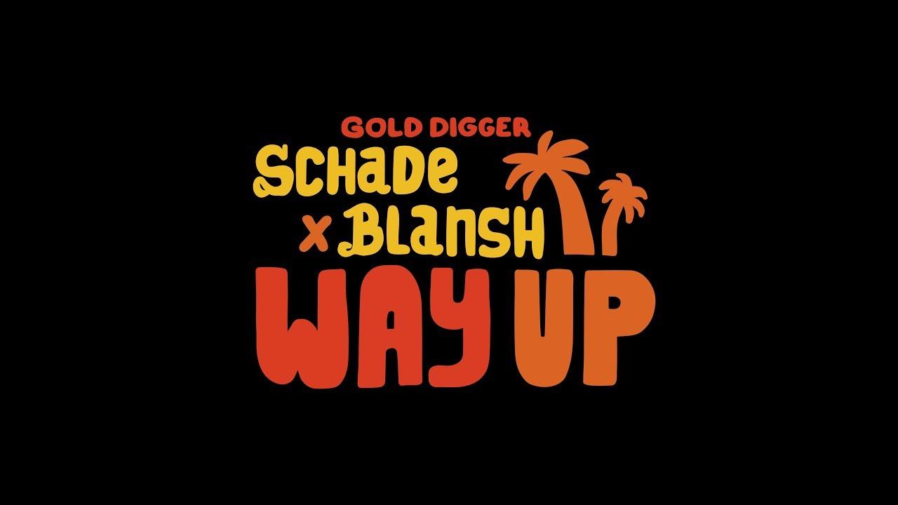 Schade x Blansh - Way Up [Gold Digger Records]