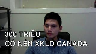 CÓ 300TR CÓ NÊN XKLD, HÁI NẤM Ở CANADA | Quang Lê TV