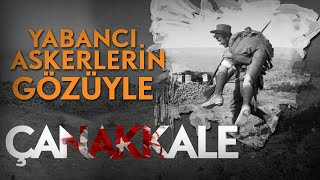 Yabancı Askerlerin Çanakkale Hatıraları | 1990 | 32.Gün Arşivi