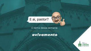 Avivamento - E AÍ, PASTOR? - 08/04/2021
