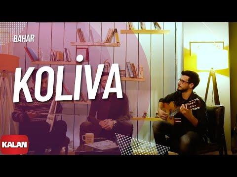 Koliva - Bahar [  Music  © 2018 Kalan Müzik ]