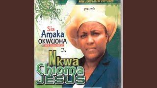 Nkwa Chioma Jesus Medley