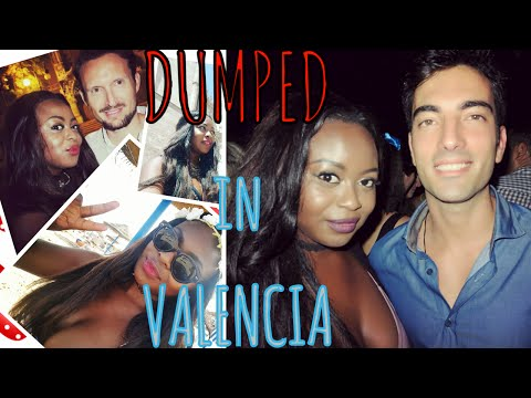 I got DUMPED in VALENCIA :(