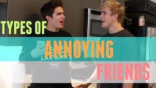 Types of Annoying Friends (w/ Jake Paul) | Brent Rivera