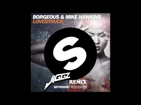 Borgeous & Mike Hawkins - Lovestruck (JIGGZ BOOTLEG)