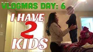 I HAVE TWO KIDS | VLOGMAS DAY 6