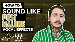 How To Sound Like POST MALONE (WAVES PLUGINS) | Vocal Effect Tutorial 2018