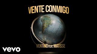 Ventino - Vente Conmigo ft. Matisse
