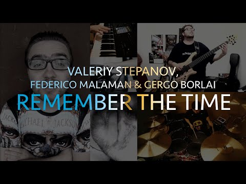 VALERIY STEPANOV, FEDERICO MALAMAN, GERGO BORLAI - REMEMBER THE TIME (MICHAEL JACKSON COVER)