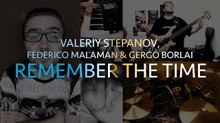 Download Valeriy Stepanov, Federico Malaman, Gergo Borlai | Remember The Time Mp3 and Videos
