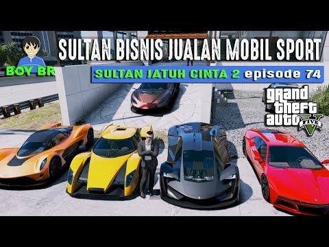 DEALER MOBIL SPORT SULTAN - REAL LIFE eps 74 - GTA 5 INDONESIA
